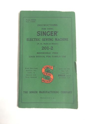1951 Singer 201 Electric Sewing Machine Instruction Manual - 201-2 VTG