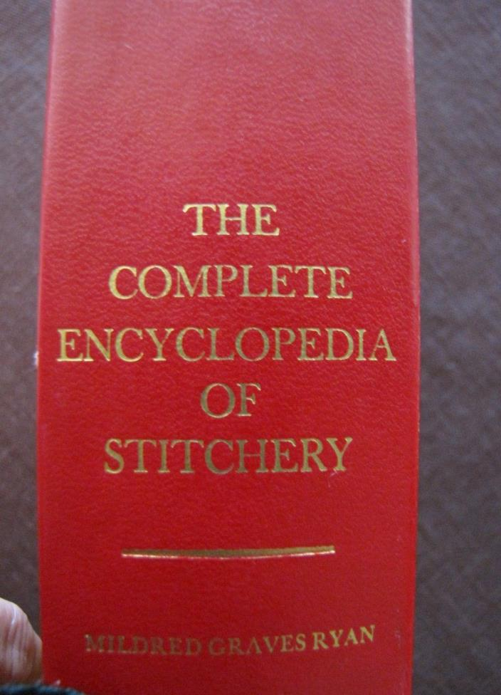 THE COMPLETE ENCYCLOPEDIA OF STITCHERY by Mildred Graves Ryan  HC 1979