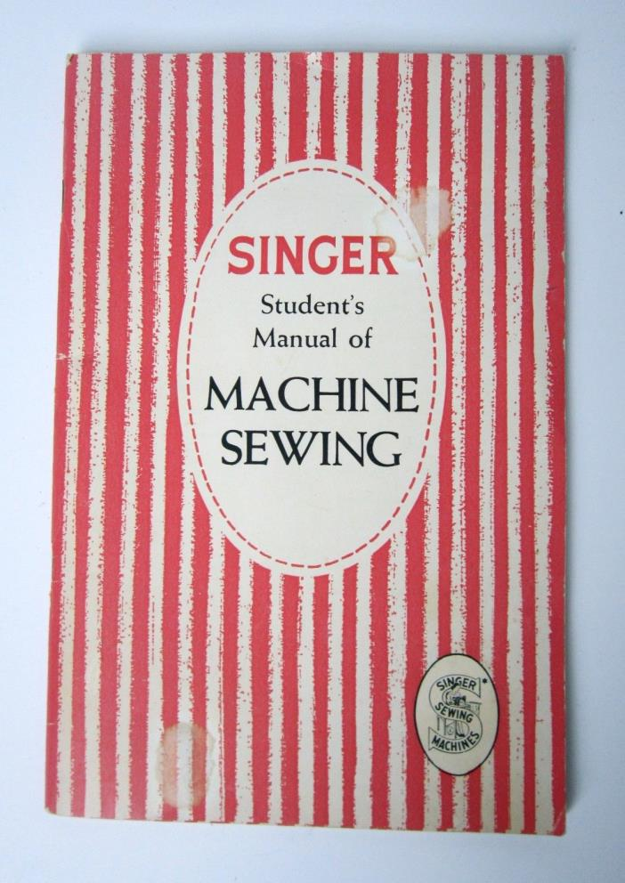 Vintage SINGER STUDENT'S MANUAL of MACHINE SEWING-1954 Instruction Book-Illust'd