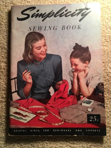 Simplicity Sewing Book, Helpful Hints for Beginners and Experts, 1947, Vintage