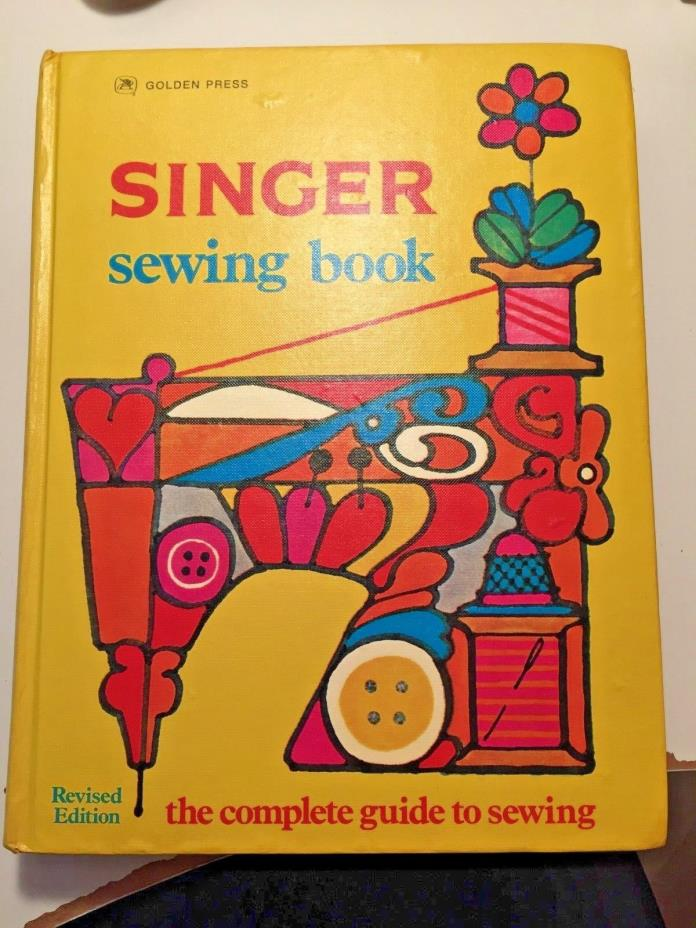 Sewing Book, Singer Sewing Book 1972 The Complete Guide to Sewing