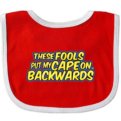 Inktastic These Fools Put My Cape On Backwards Blue Yellow Baby Bib Funny Cute