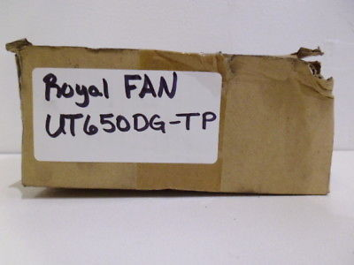 ROYAL FAN UT650DG-TP EF1018 FAN *NEW IN BOX*
