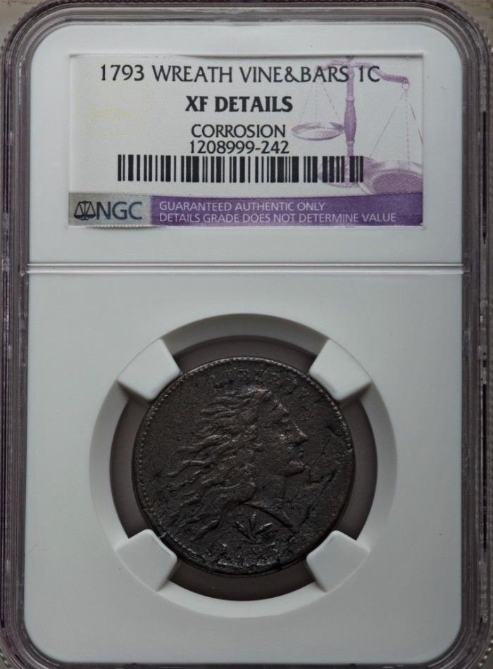 1793 WREATH CENT VINE & BARS 1C S-9, B-12, R.2 NGC XF DETAIL, XF40 PG = $21,400!