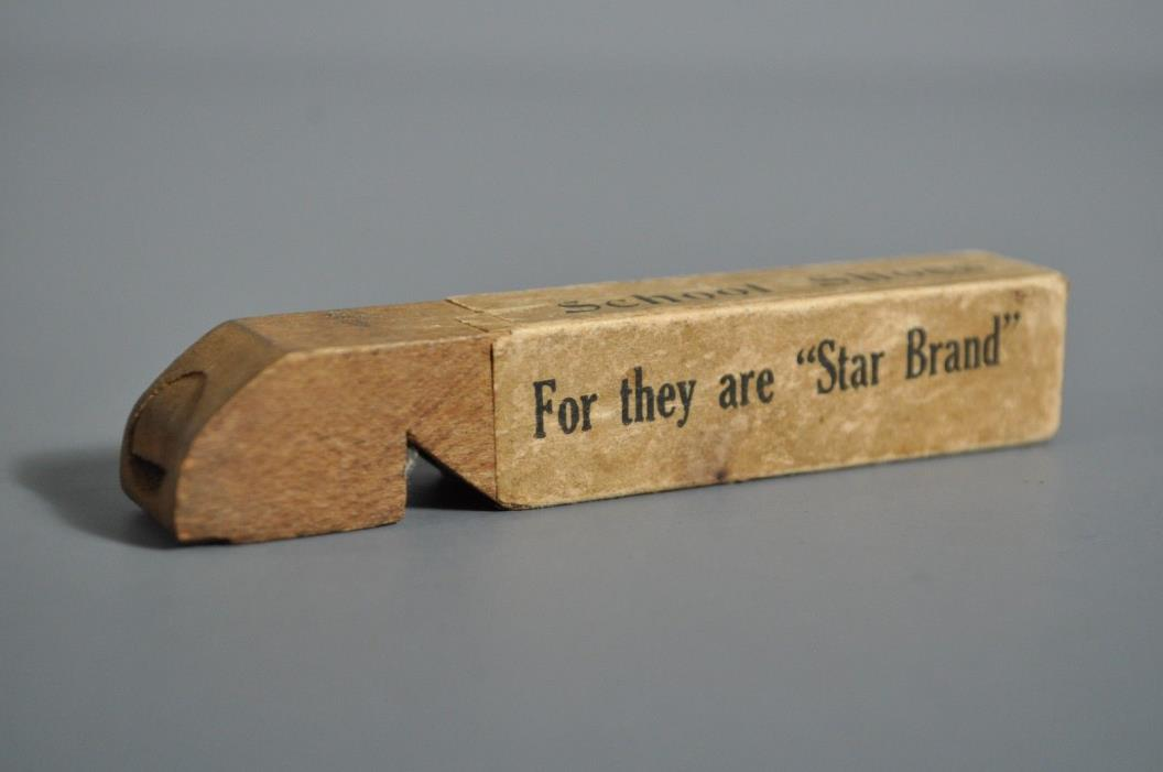 ANTIQUE STAR BRAND ADVERTISING WOOD WHISTLE SCHOOL SHOES TESS TED