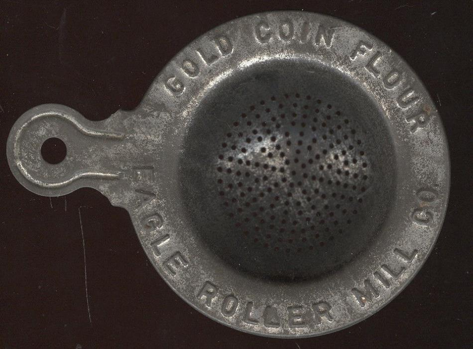 STAMPED TIN HAND SIFTER, GOLD COIN FLOUR, EAGLE FOLLER MILL CO. NEW ULM, MN. ADV