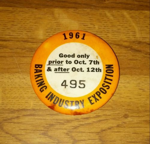Vtg 1961 BAKING INDUSTRY EXPOSITION PIN Badge Button Sign~Lot B1