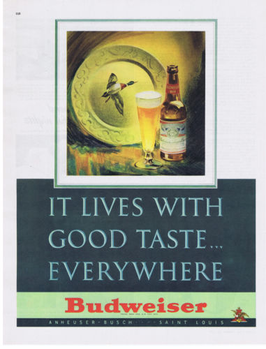 1947 Budweiser Beer Lives with Good Taste Everywhere DUCK Print Ad