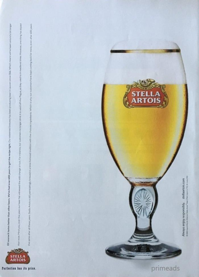 2008 STELLA ARTOIS Beer Tastes Better 600 Years to Get the Recipe Right PRINT AD