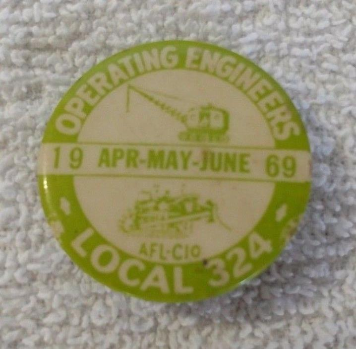 Vtg OPERATING ENGINEERS Local 324 Michigan Pin Back Button Apr-June 1969