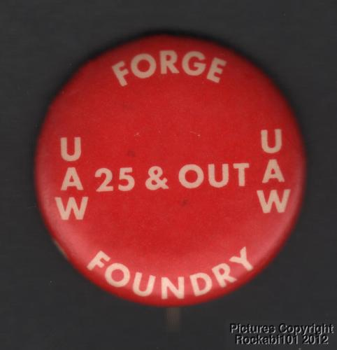 1970s United Auto Workers (UAW) Forge & Foundry Workers 25 & Out Pin