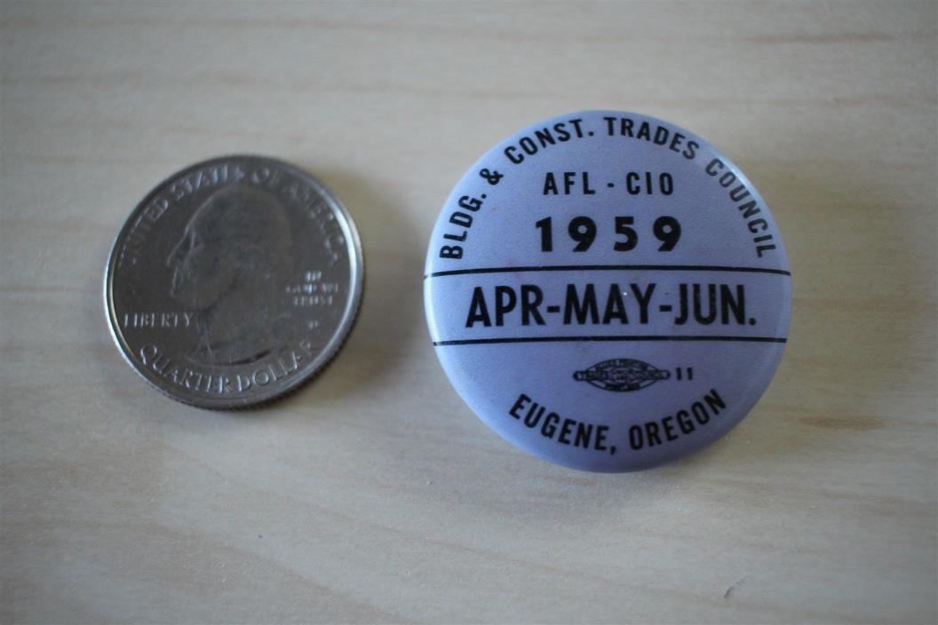 1959 Building Construction Trades Council Eugene Oregon Union Pin Pinback Button