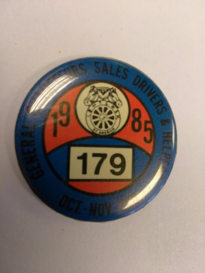 VINTAGE LABOR UNION PINBACK CHAUFFEURS SALES DRIVERS & HELPERS 1985 LOCAL 179