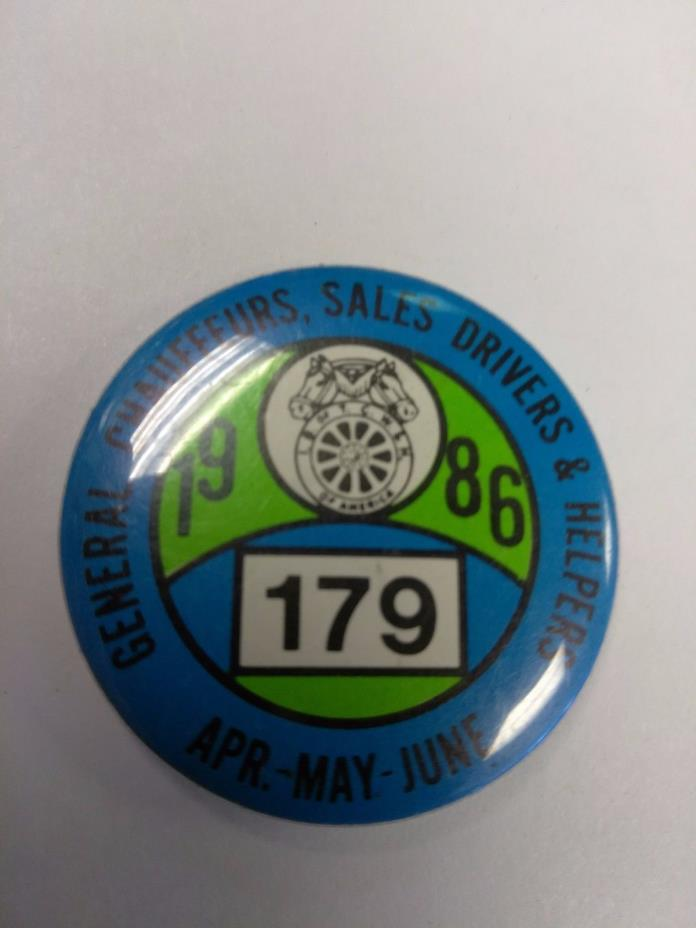 VINTAGE LABOR UNION PINBACK CHAUFFEURS SALES DRIVERS & HELPERS 1986 LOCAL 179