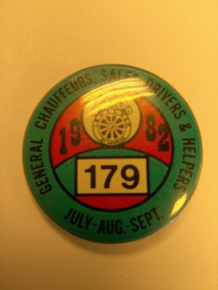 VINTAGE LABOR UNION PINBACK CHAUFFEURS SALES DRIVERS & HELPERS 1982 LOCAL 179