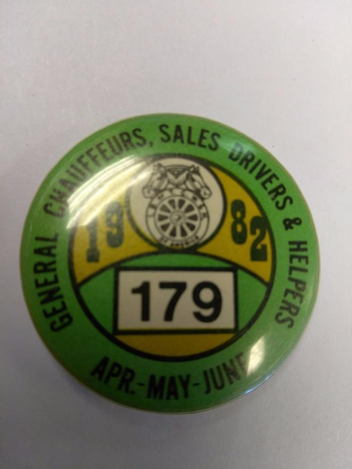 VINTAGE LABOR UNION PINBACK CHAUFFEURS SALES DRIVERS & HELPERS 1982 LOCAL 179 #2