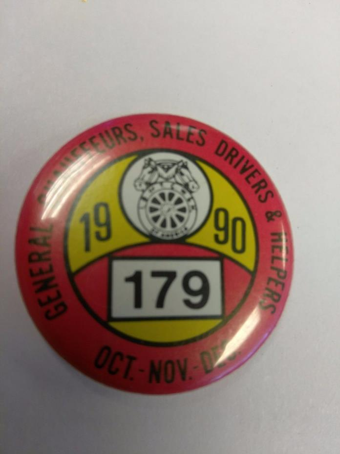 VINTAGE LABOR UNION PINBACK CHAUFFEURS SALES DRIVERS & HELPERS 1990 LOCAL 179