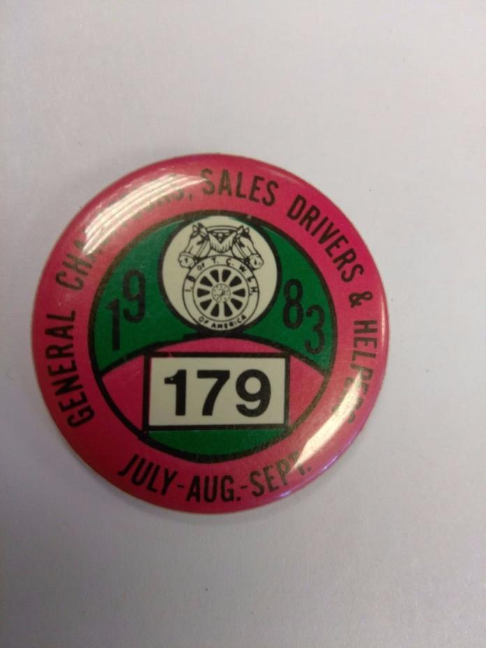 VINTAGE LABOR UNION PINBACK CHAUFFEURS SALES DRIVERS & HELPERS 1983 LOCAL 179