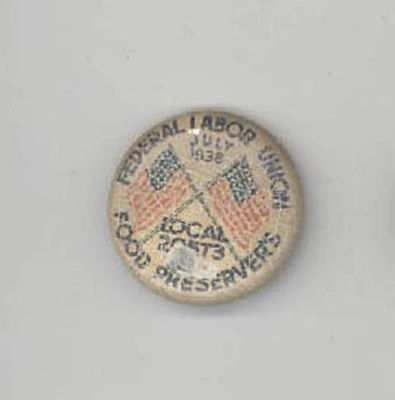 1938 FEDERAL LABOR UNION Trade PINBACK Pin BUTTON Food Preservers WORKERS Labor