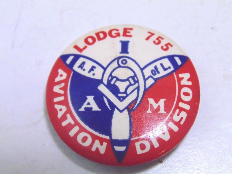 Vintage Lodge 755 I Am Aviation Division A.F. OF L. Pin Pinback