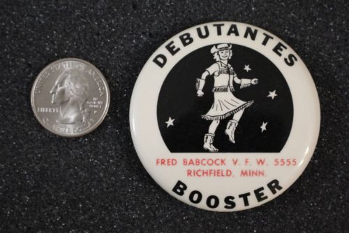 VFW Fred Babcock 555 Debutantes Booster Richfield Minnesota Pinback Button 13698