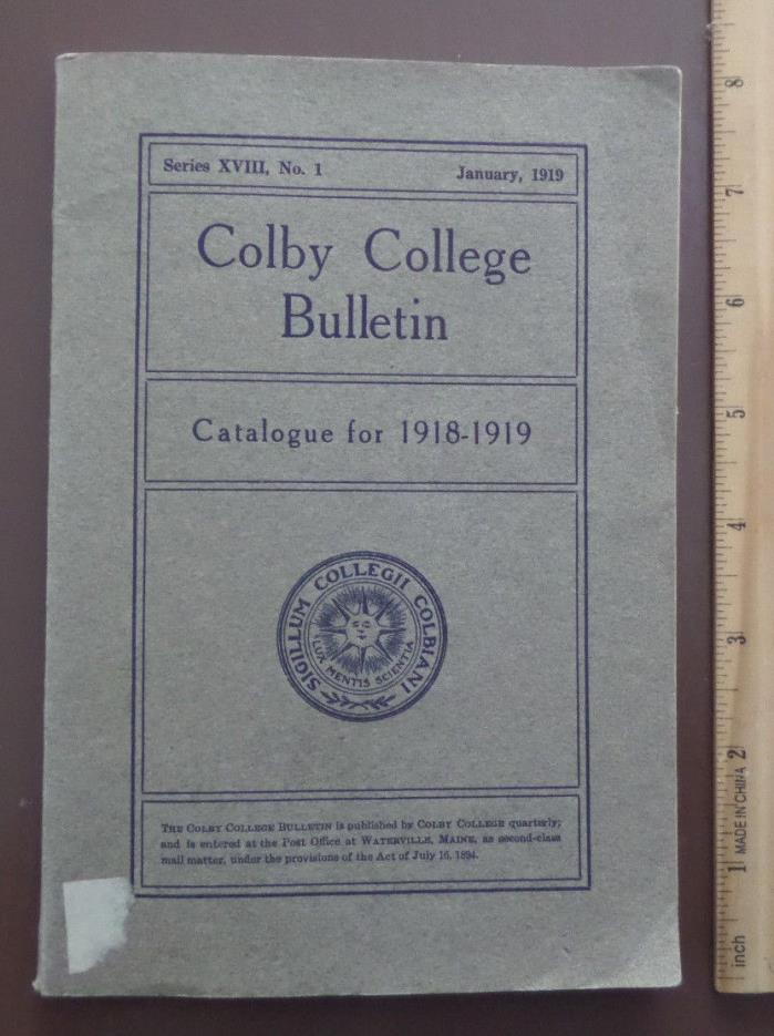 1919 Colby College (Maine) Bulletin - Catalogue for 1918-1919