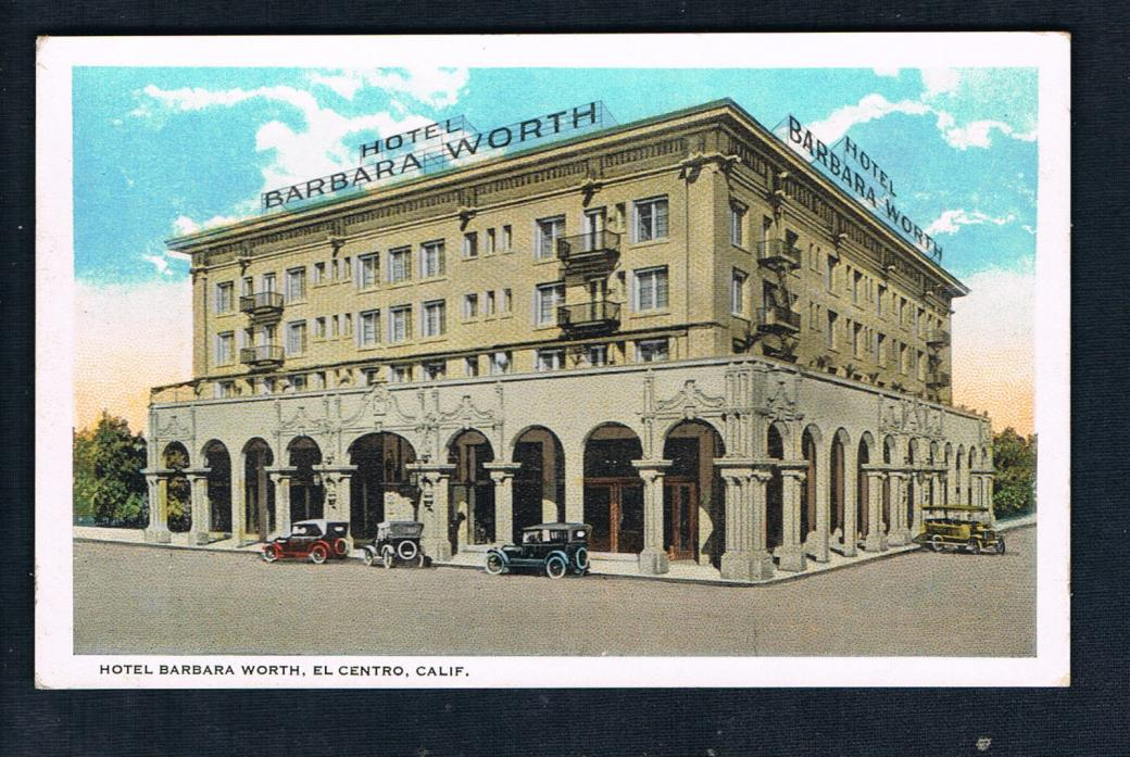 Early Cars in a 1921 view of  Hotel Barbara Worth, El Centro, California