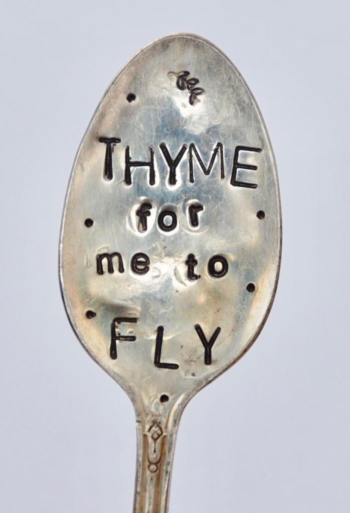 Herb Marker THYME FOR ME TO FLY   Made from Vintage Stamped Spoon