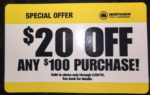 Northern tool $20 off $100 expires 02/20/2018(Competitor Coupon)