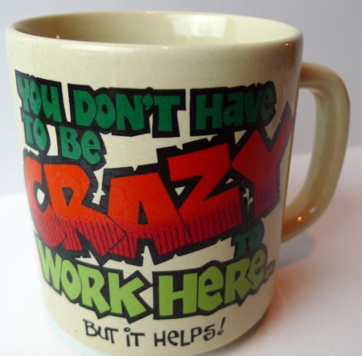 JOB Crazy to Work Here Coffee Mug Paula