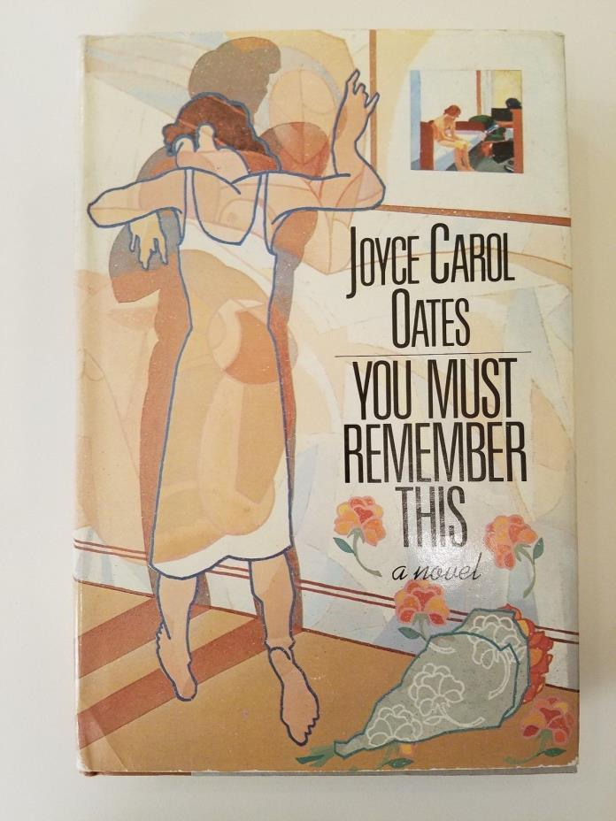 You Must Remember This by Joyce Carol Oates, 1st Edition 1987, Very Good Cond