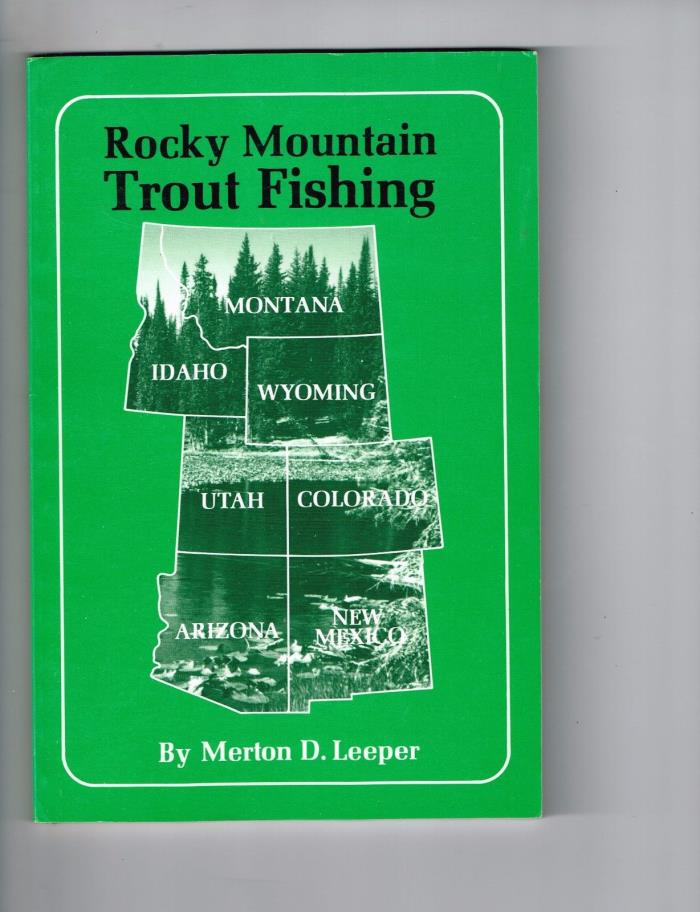 Vintage 1991 1st Edition ROCKY MOUNTAIN TROUT FISHING, Merton Leeper, Softcover