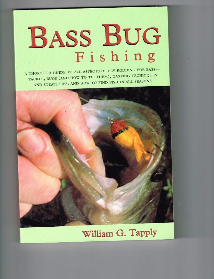 1999 First Edition BASS BUG FISHING, William Tapply, Softcover, New