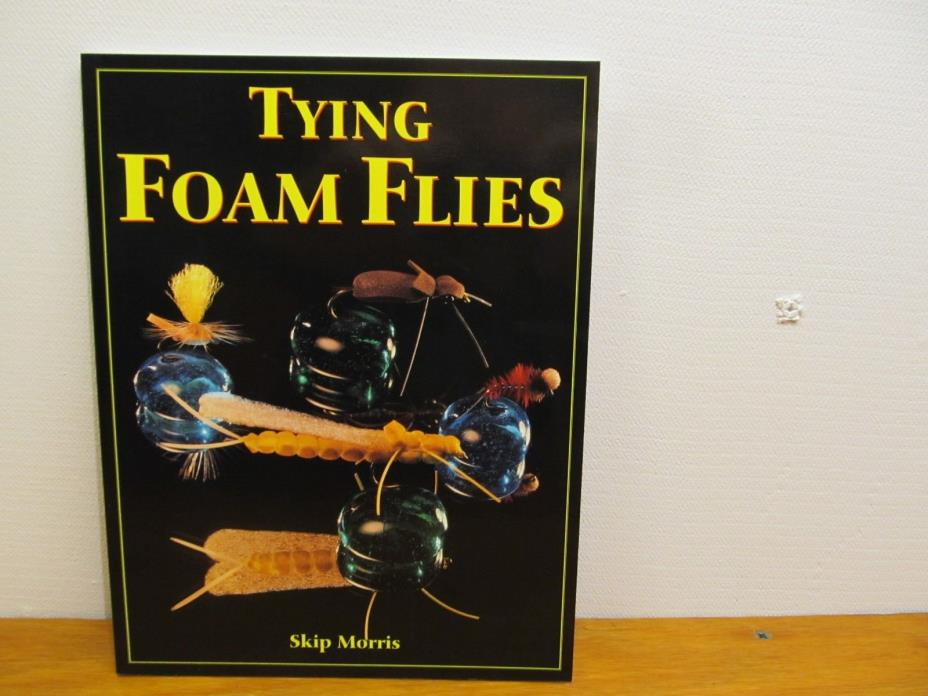 Tying Foam Flies by Skip Morris