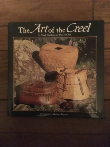 The Art of the Creel by Hugh Chatham & Dan McClain 1st Edition