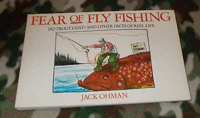 FEAR of FLY FISHING; Do Trout Exhist by Jack Ohman * PAPERBACK* (x)