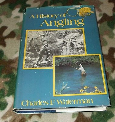 A HISTORY OF ANGLING by Charles Waterman (x)