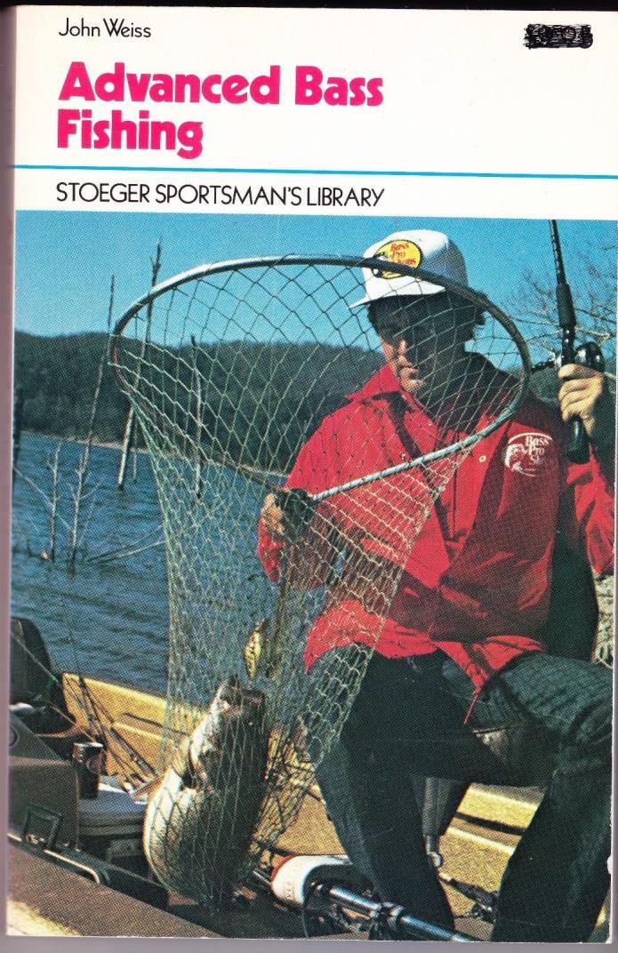 Advanced Bass Fishing by John Weiss