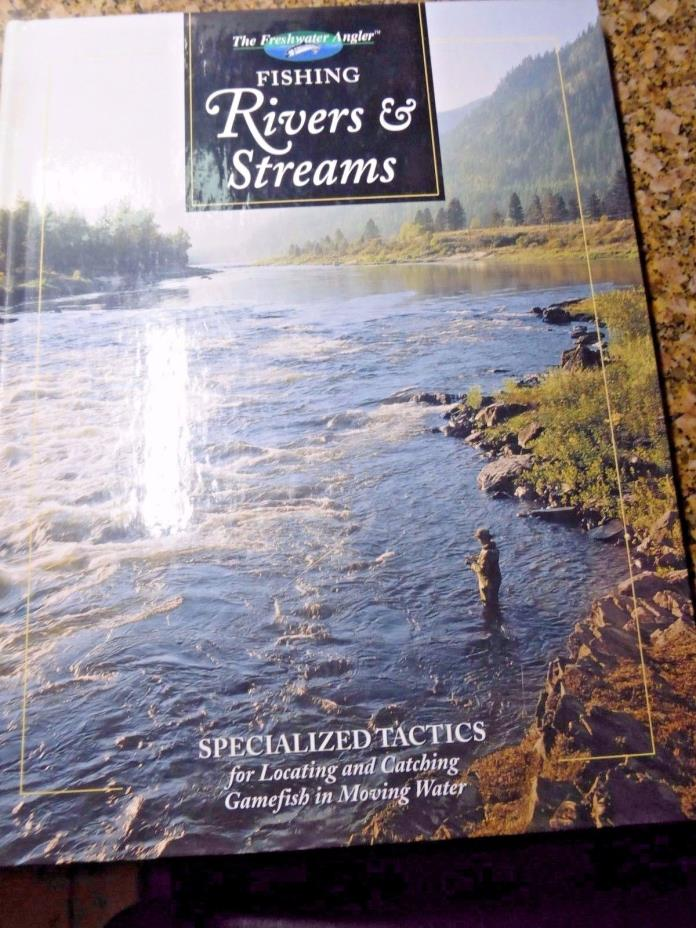 FISHING RIVERS AND STREAMS~THE HUNTING & FISHING LIBRARY
