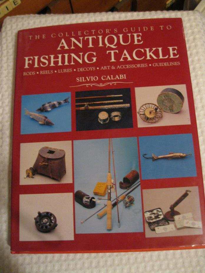 ANTIQUE FISHING TACKLE Silvio Calabi Color Illustrations hardback with DJ