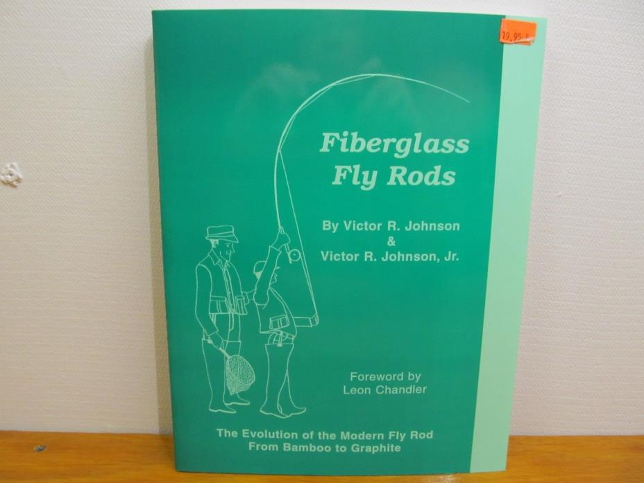 Fiberglass Flyrods by Victor R. Johnson