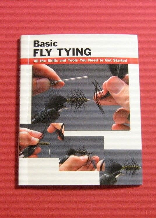 Basic Fly Tying : All the Skills and Tools You Need to Get Started