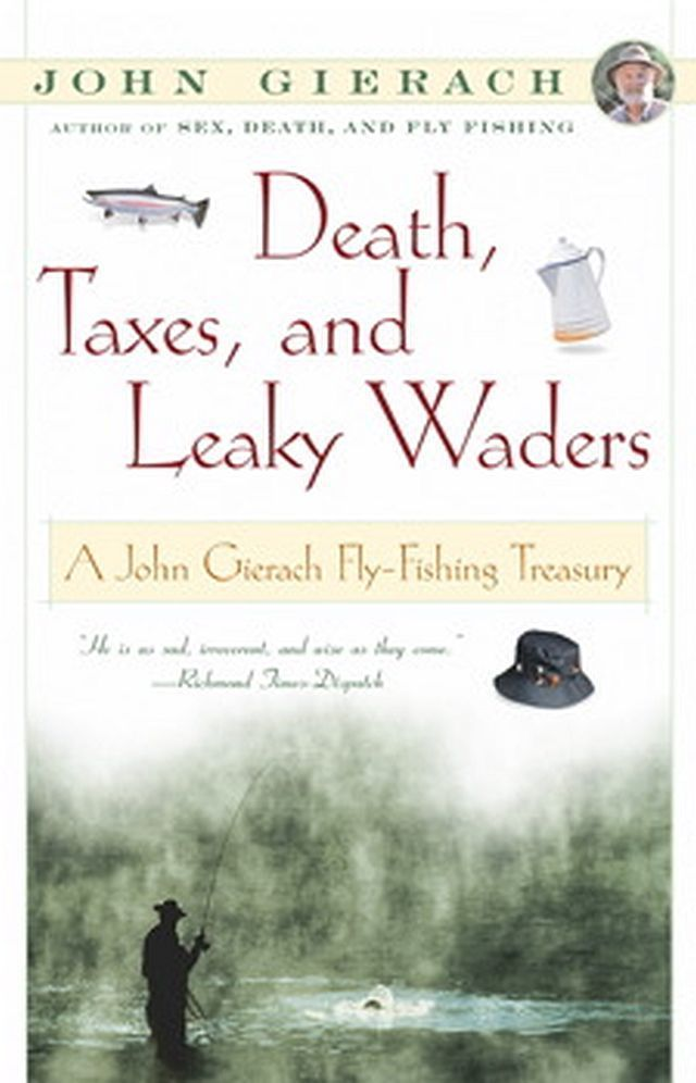 Death, Taxes, and Leaky Waders John Gierach FLY FISHING Book - Brand New .