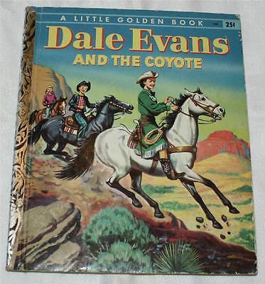Dale Evans & the Coyote 1956 Little Golden Book first edition