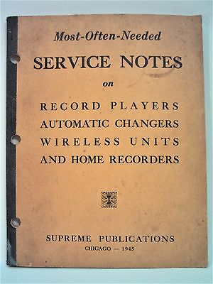 Most-Often-Needed SERVICE NOTES on Record Players, etc Supreme Pub. 1945 128 pgs