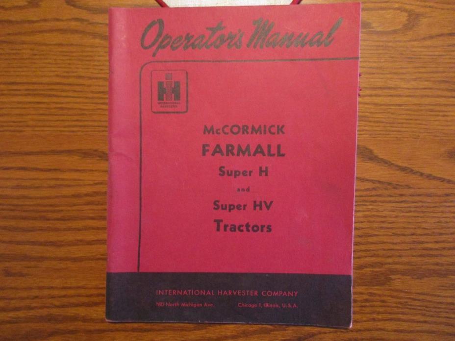 Farmall McCormick Origional Super H Tractor Operator's Manual