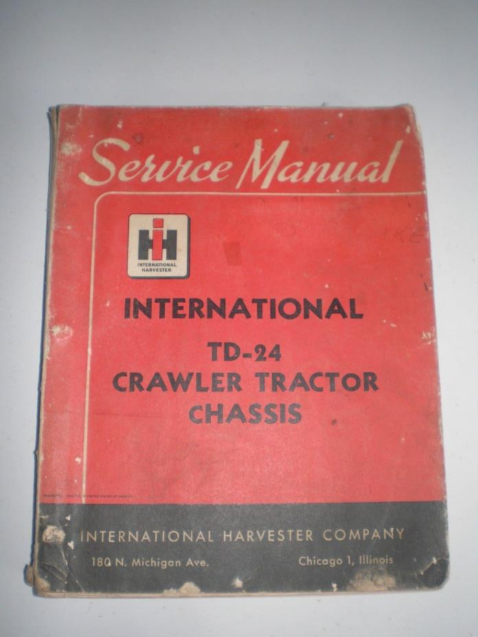 International Harvester  TD24 crawler tractor Service manual
