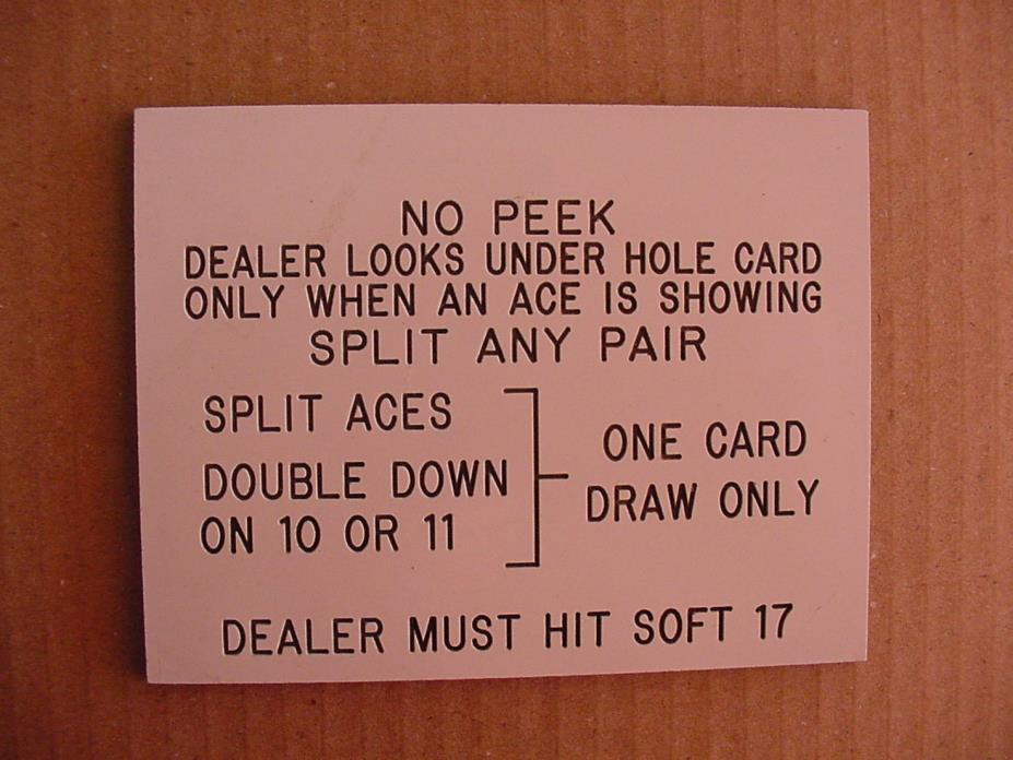 USED IN CASINO WHITE TABLE LIMIT RULES SIGN NO PEEK TWENTY-ONE BLACKJACK GAME