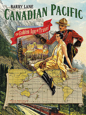 Canadian Pacific:The Golden Age of Travel - Hardcover Photo Book by Barry Lane