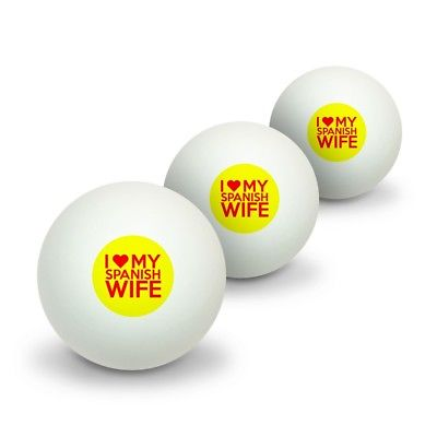 I Love My Spanish Wife Novelty Table Tennis Ping Pong Ball 3 Pack